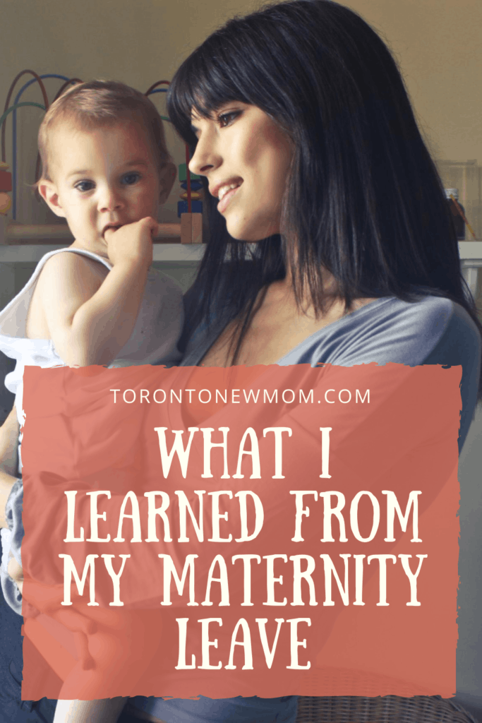 What I Learned From My Maternity Leave…