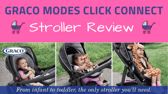 Graco Modes Click Connect- Stroller Review