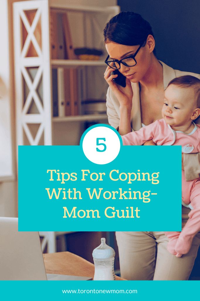 Tips For Coping With Working-Mom Guilt