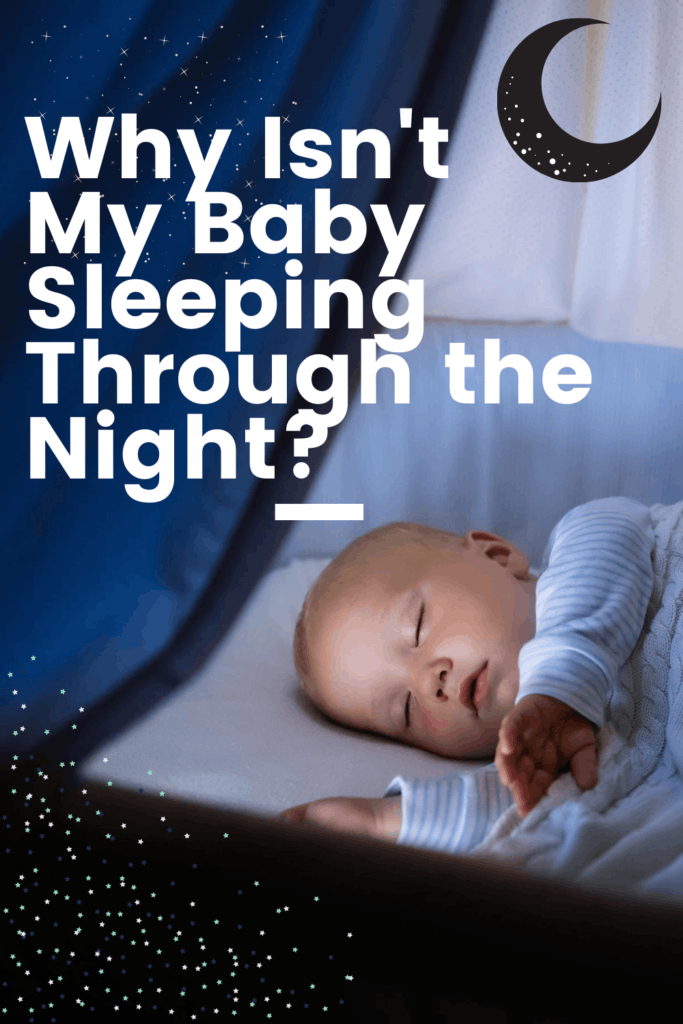 Why isn't my baby sleeping throughout the night_
