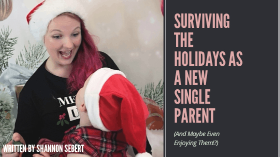 Surviving The Holidays As A New Single Parent