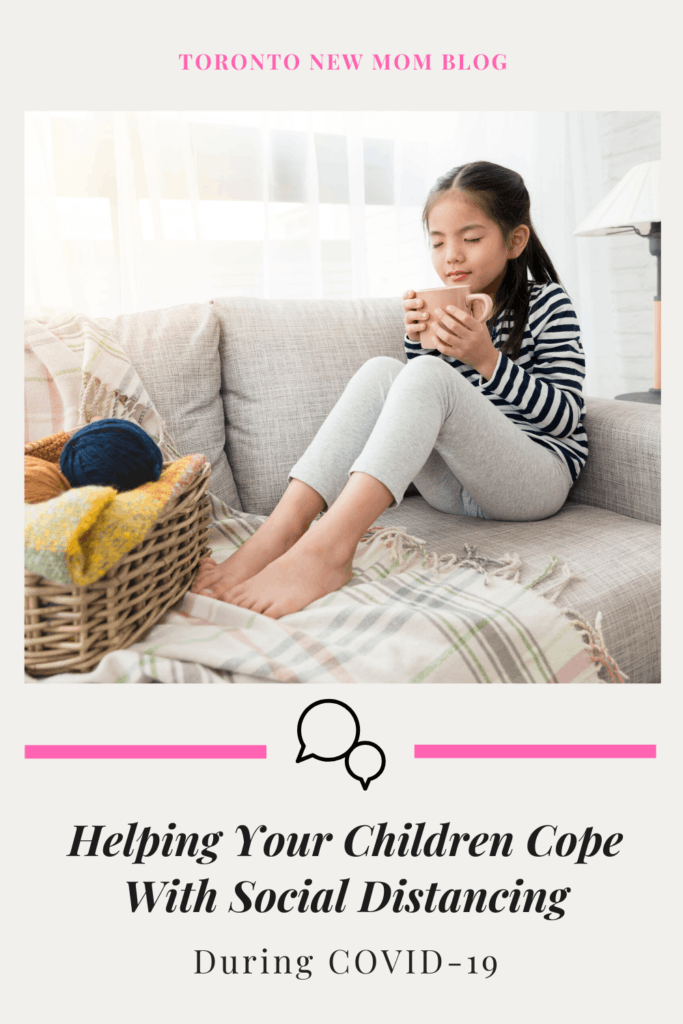 Helping Your Children Cope With Social Distancing during COVID-19