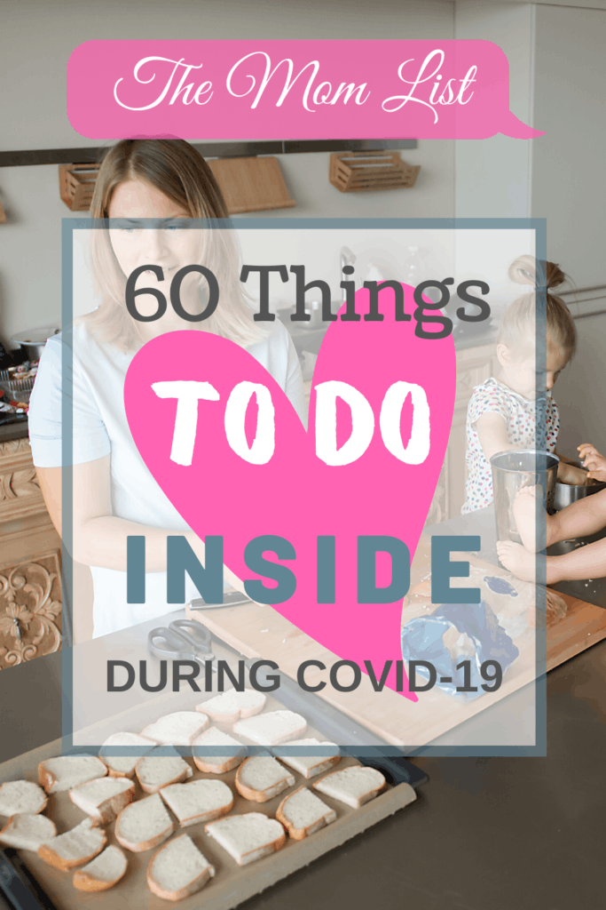 The Mom List: 60 Things To Do Inside During COVID-19