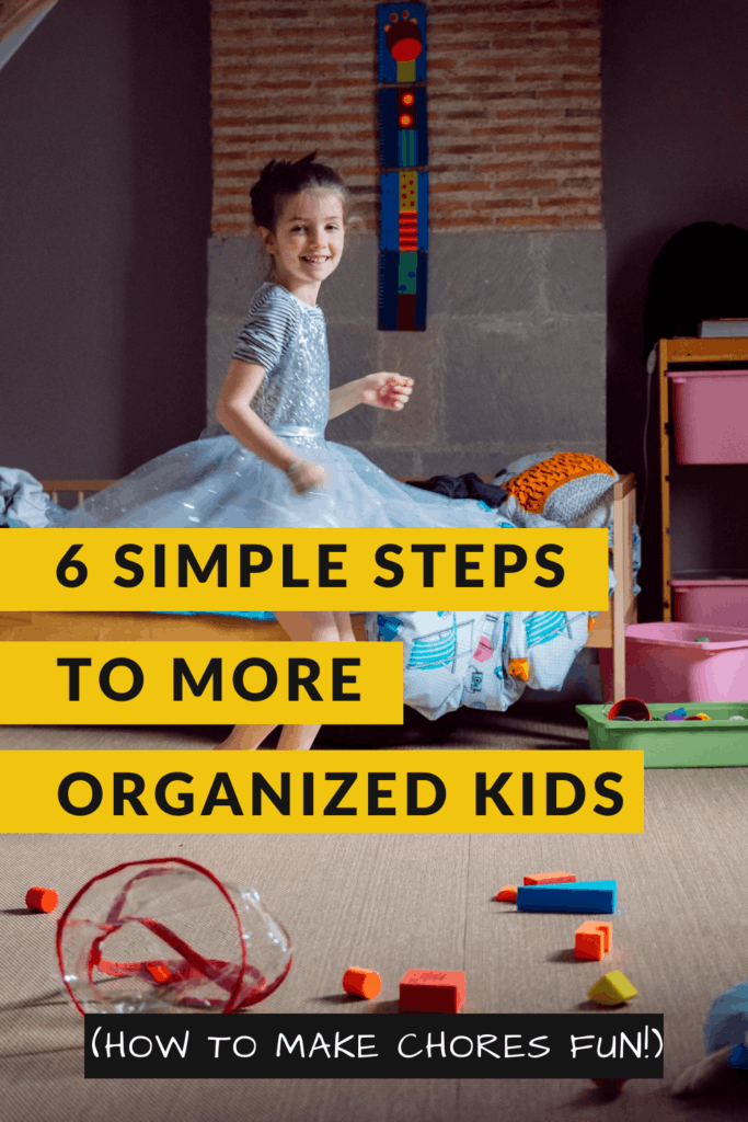 6 Simple Steps to More Organized Kids