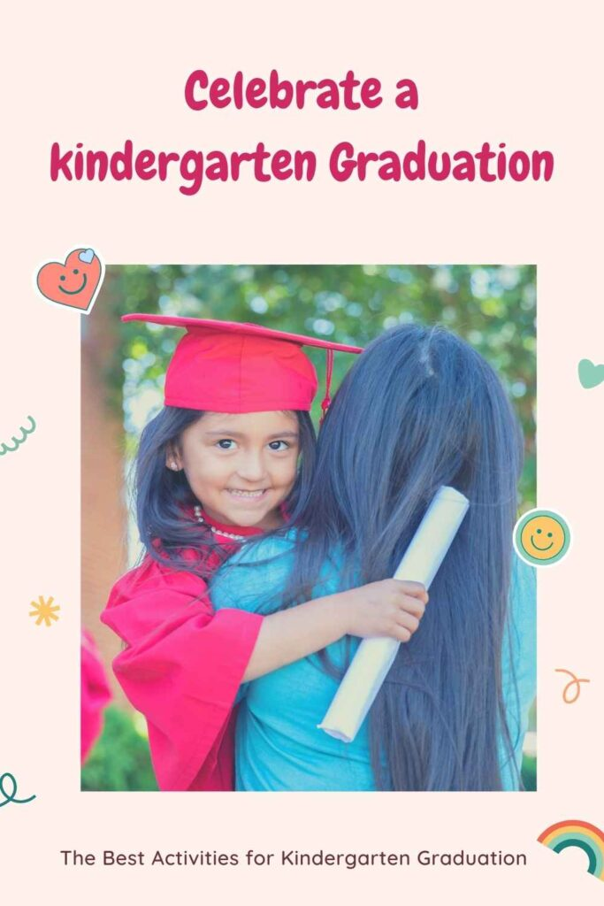Celebrate a kindergarten Graduation with best kids activities